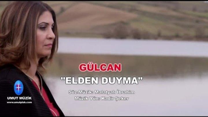 Gülcan - Elden Duyma - Duygusal En Güzel Türküler Yeni...2016 Türkülerimiz