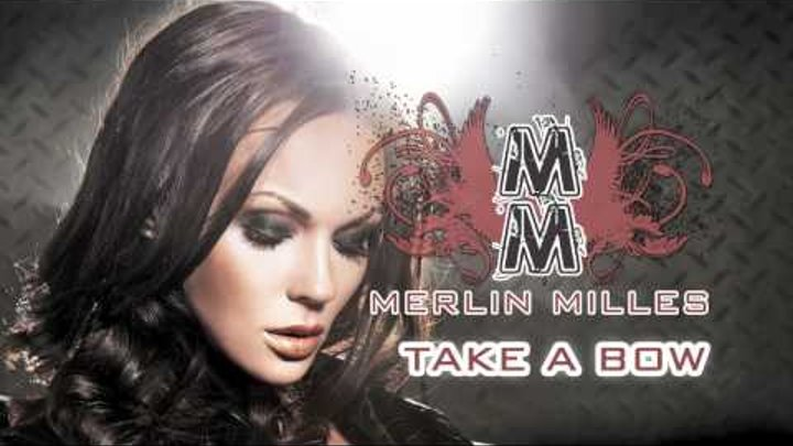 Merlin Milles - Take A Bow (Original Radio Mix)