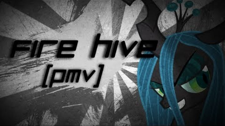 Fire Hive [PMV]