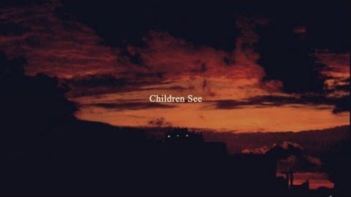 Children See. Children Do