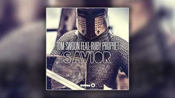 Tom Swoon feat. Ruby Prophet - Savior (Cover Art)
