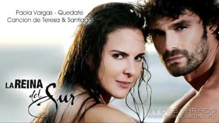 La Reina del Sur - Cancion de Teresa y Santiago   Paola Vargas - Quedate   Exclusive [Telemundo HD]