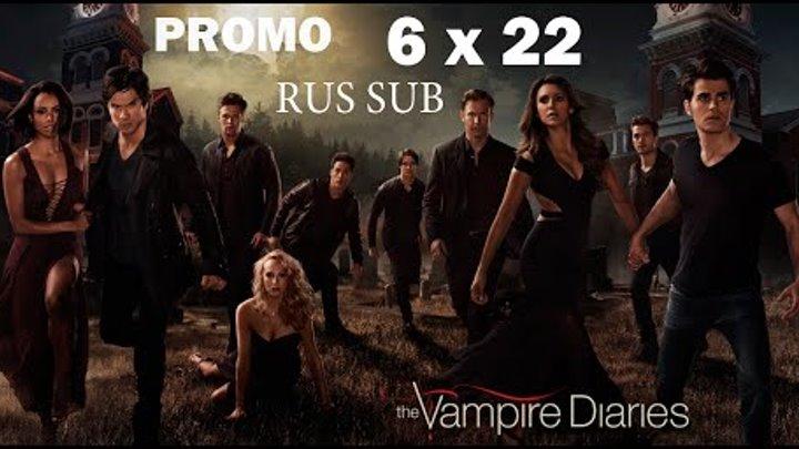 The Vampire Diaries (Дневники вампира) - 6 сезона 22 серия RUS SUB (Промо)