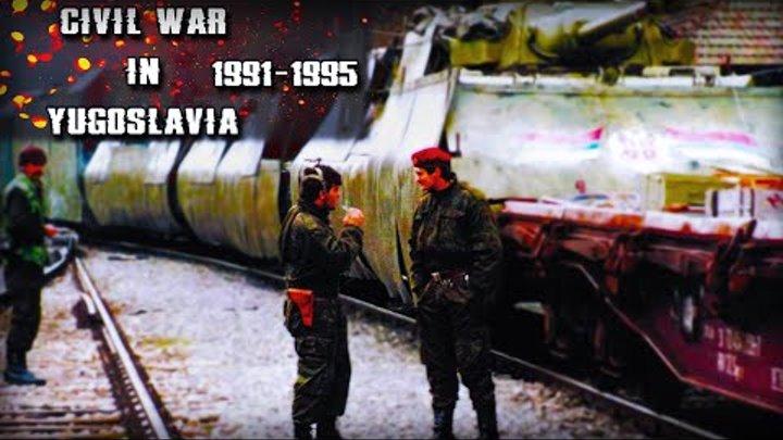 Civil War In Yugoslavia 1991-1995 | Гражданская Война В Югославии 1991-1995