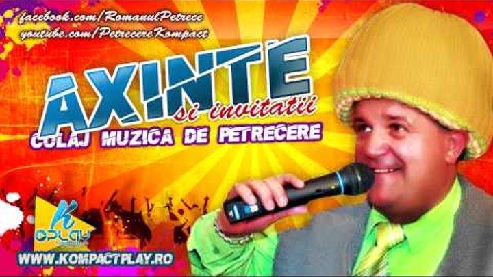 Axinte Si Invitatii Colaj Muzica De Petrecere 2014