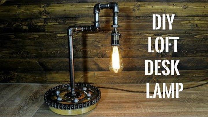 DIY Loft Desk Lamp | Настольная лампа своими руками в стиле Loft