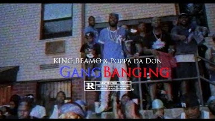 "King Beamo x Poppa Da Don - Gang Banging "" Official Music Video """