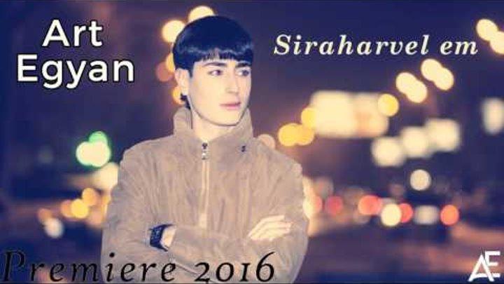 "Art Egyan - ""Siraharvel em"" //Premiere// (Audio) /2016/"