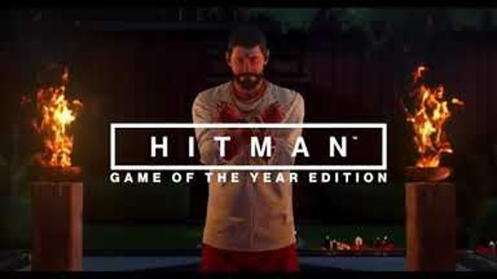 HITMAN Game of the Year Edition Trailer 2017 PS4 GOTY