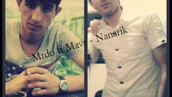Mrdo ft Mavr Stepanyan - Nanarik Arm Rap