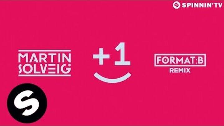 Martin Solveig - +1 (feat. Sam White) (Format:B Remix)