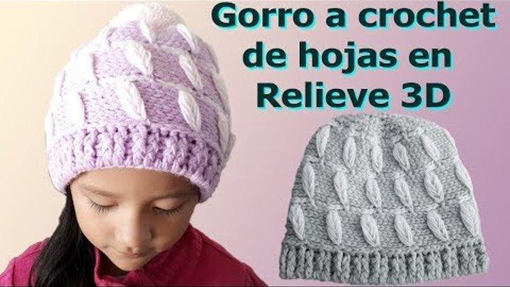 🔴 Gorro a crochet - punto hojas en relieve 3D - para niñas y damas - beanie a crochet