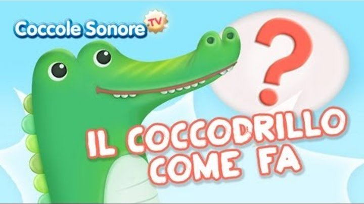 Il coccodrillo come fa canzoni per bambini di coccole for Canzoncini per bambini piccoli