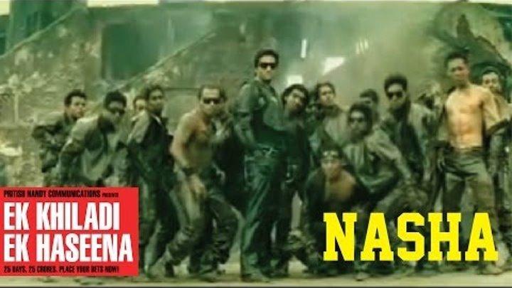 EK Khiladi Ek Haseena - Nasha