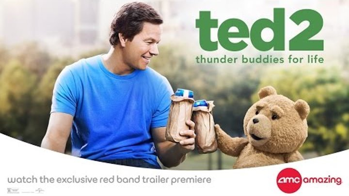 AMC Exclusive - TED 2 Red Band Trailer