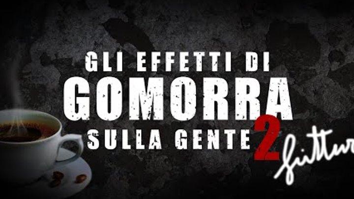 gli effetti di GOMORRA LA SERIE sulla gente #2