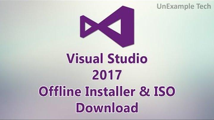 Visual Studio 2017 Offline Installer & ISO Download.