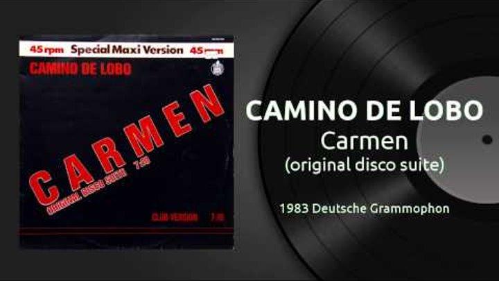 CAMINO DE LOBO - Carmen (original disco suite) 1983