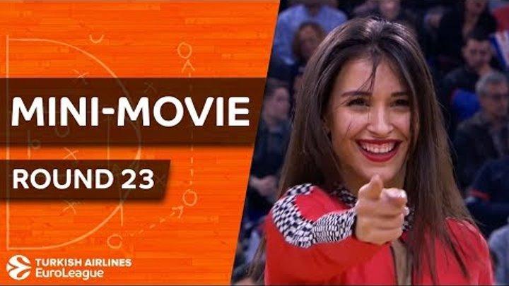 Turkish Airlines EuroLeague Regular Season Round 23: Mini-Movie