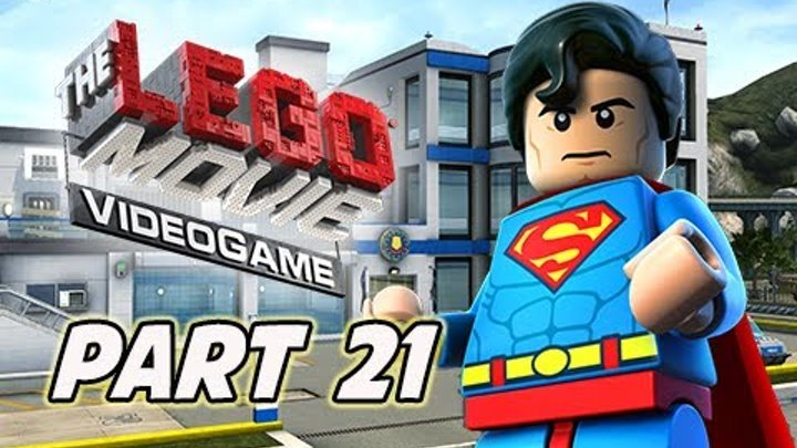 The LEGO Movie Videogame Walkthrough Part 21 - SUPERMAN (PS4 XBOX ONE Gameplay)