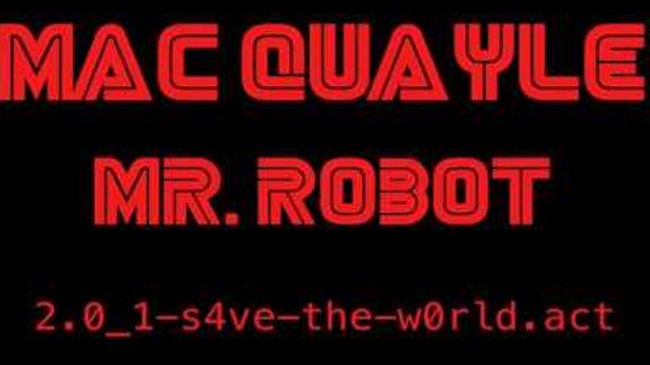 "Mac Quayle - Mr. Robot ""2.0_1-s4ve-the-w0rld.act"""