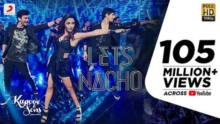 Let's Nacho - Kapoor & Sons | Sidharth | Alia | Fawad | Badshah | Benny Dayal | Nucleya