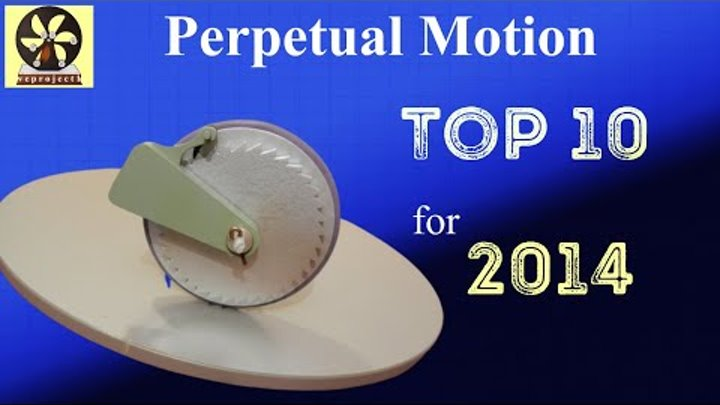 Top 10 Perpetual Motion Machines for 2014