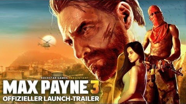 Max Payne 3 - Offizieller Launch-Trailer