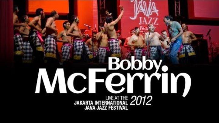"Bobby McFerrin ""Kecak"" live at Java Jazz Festival 2012"