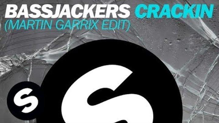 Bassjackers - Crackin (Martin Garrix Edit)