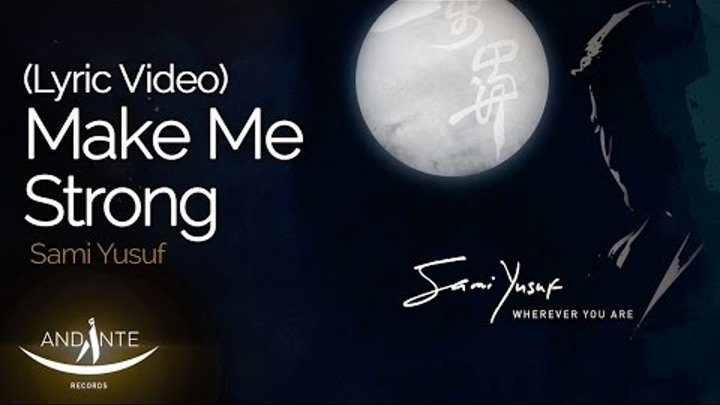 Sami Yusuf - Make Me Strong (audio with subtitles)