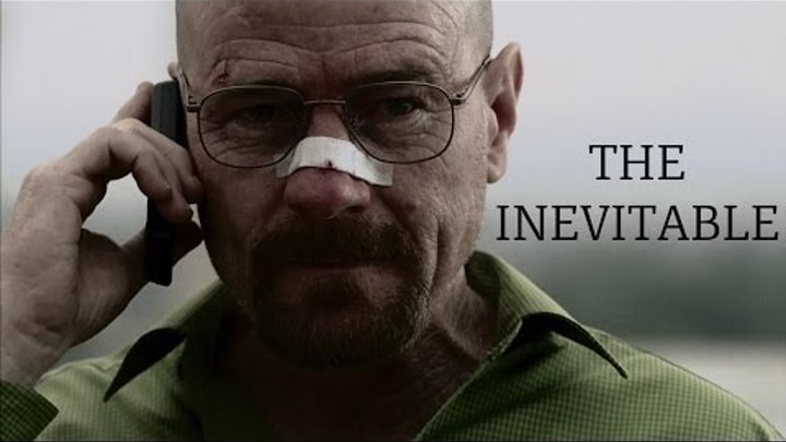 Breaking Bad || The Inevitable (Walter White)