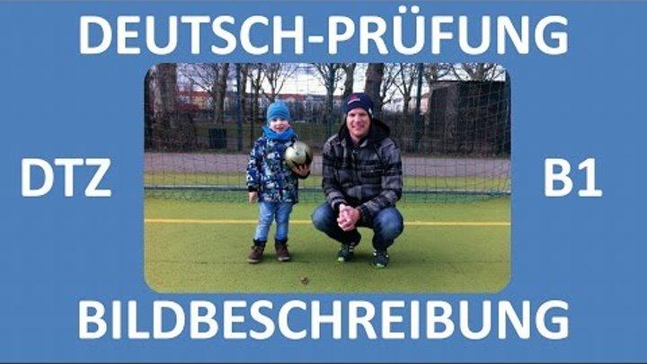 B1-Prüfung (DTZ) -- mündliche Prüfung -- Bildbeschreibung (Junge, Mann,  Fußball) -- Deutsch lernen