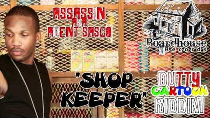 Assassin aka Agent Sasco - Shop Keeper - DUTTY CARTOON RIDDIM - BOARDHOUSE RECORDS - 2012