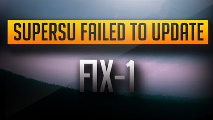 [EASY FIX] SUPERSU FAILED TO UPDATE SU BINARY - WORKS ON ALMOST ALL ANDROID  DEVICES *100% WORKING*