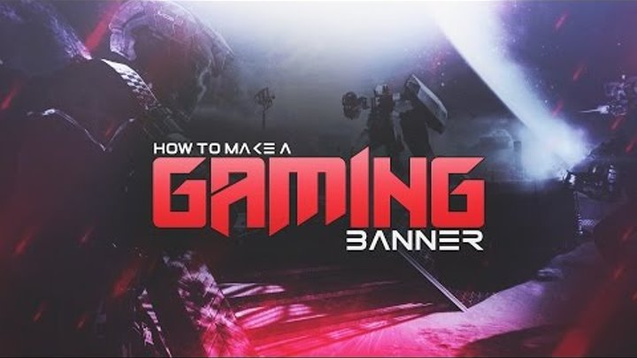 How to Make a YouTube Gaming Banner in Photoshop CS6/CC! Channel Banner  Tutorial! (2016/2017)