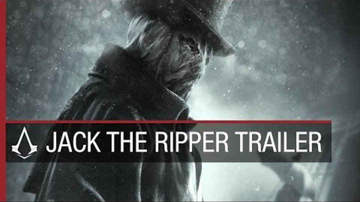 Assassin's Creed: Syndicate - трейлер Джека Потрошителя