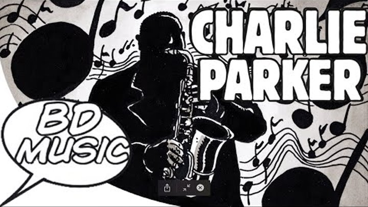 BD Music Presents Charlie Parker (The Bird, Summertime, Now's the Time & more songs)