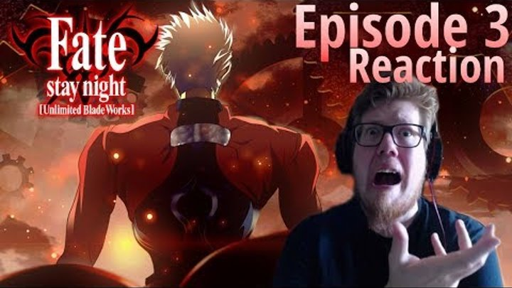Fate Stay Night Unlimited Blade Works REACTION | Anime - Episode 3