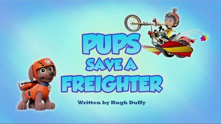 Щенячий патруль | 6 сезон 1 серия (Б) | Pups Save a Freighter