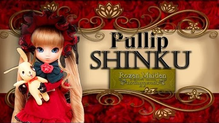 """Pullip Shinku """"Rozen Maiden"""" 2006/ Обзор Пуллип Шинку 2006г."""