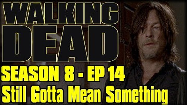 """The Walking Dead Season 8 Episode 14 """"Still Gotta Mean Something"""" Recap and Review"""