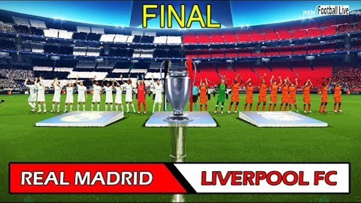 REAL MADRID vs LIVERPOOL FC   UEFA Champions League Final   Full Match   PES 2018 Gameplay PC