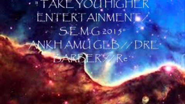""" TAKE YOU HIGHER ENTERTAINMENT / S.E.M.G 2016 PROMO # 36"""