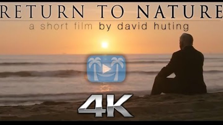 [4K] RETURN TO NATURE | a Nature Relaxation™ short film & commercial