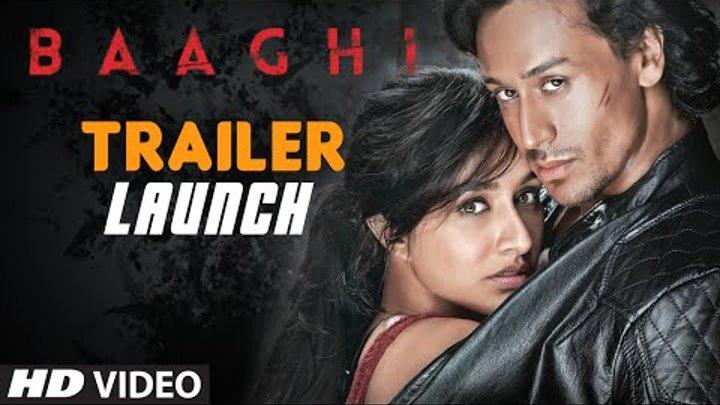 Official BAAGHI Movie TRAILER (Launch) | Tiger Shroff, Shraddha Kapoor, Sudheer Babu | T-Series