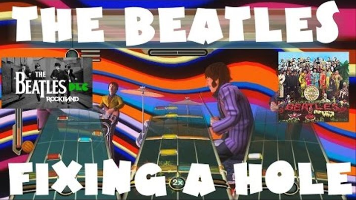 The Beatles - Fixing a Hole - The Beatles Rock Band DLC Expert Full Band  (November 17th, 2009)