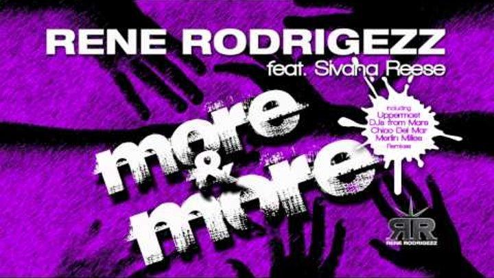 Rene Rodrigezz feat Sivana Reese - More & More (Original Club Mix)