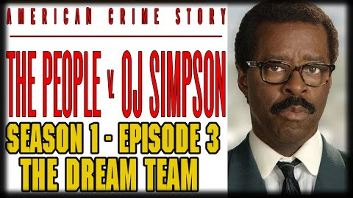 "The People v. O.J. Simpson: American Crime Story Episode 3 ""The Dream Team"" Review"