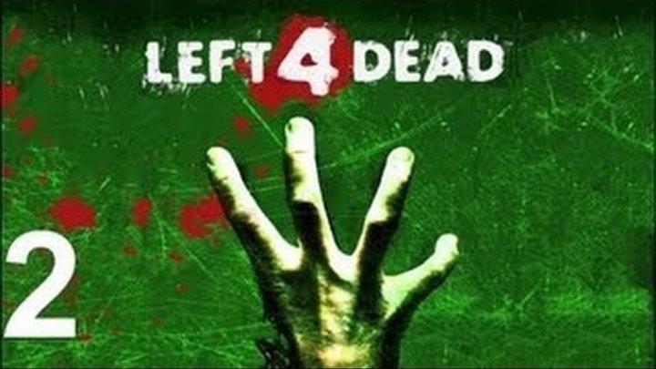 Left 4 Dead Прохождение на русском - Часть 2: Роковой полет
